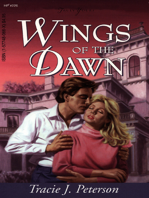 Title details for Wings Of The Dawn by Tracie Peterson - Available