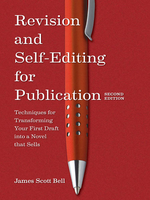 Title details for Revision and Self Editing for Publication by James Scott Bell - Available