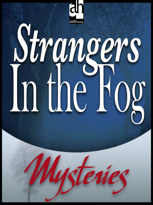 Title details for Strangers In the Fog by Bill Pronzini - Available