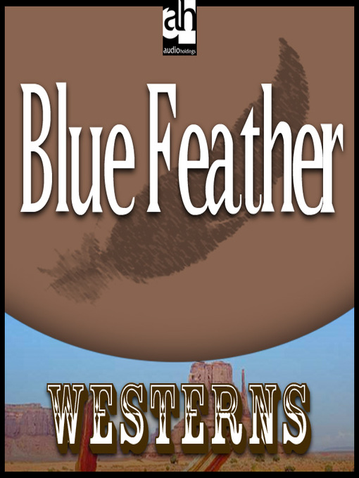 Title details for Blue Feather by Zane Grey - Available