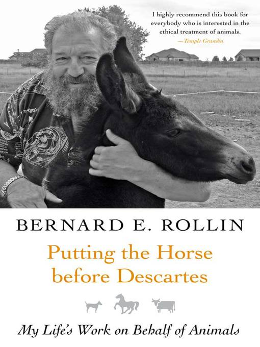 Title details for Putting the Horse before Descartes by Bernard E. Rollin - Wait list