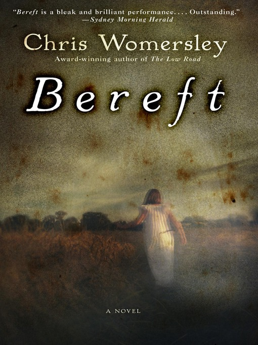 Title details for Bereft by Chris Womersley - Available