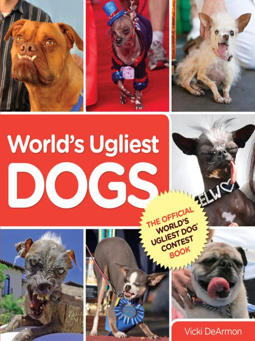 Title details for World's Ugliest Dogs by Vicki DeArmon - Available