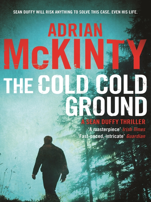 Title details for The Cold, Cold Ground by Adrian McKinty - Wait list
