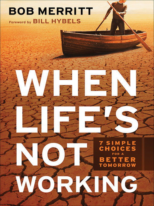 Title details for When Life's Not Working by Bob Merritt - Available