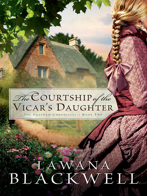 Title details for The Courtship of the Vicar's Daughter by Lawana Blackwell - Wait list