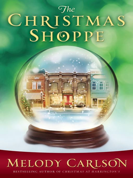 Title details for The Christmas Shoppe by Melody Carlson - Available