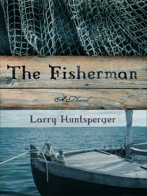 Title details for The Fisherman by Larry Huntsperger - Available