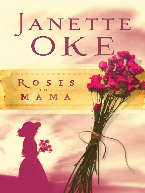 Title details for Roses for Mama by Janette Oke - Available