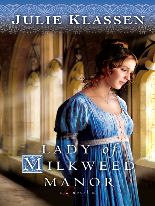 Title details for Lady of Milkweed Manor by Julie Klassen - Available