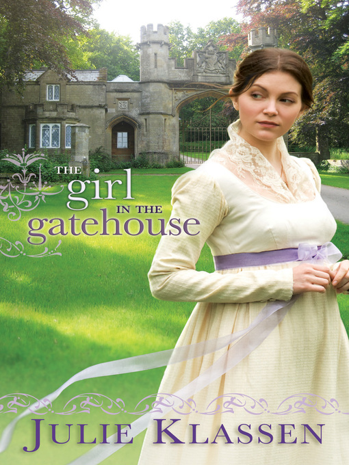 Title details for The Girl in the Gatehouse by Julie Klassen - Available