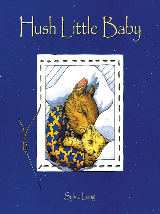 Title details for Hush Little Baby by Sylvia Long - Wait list