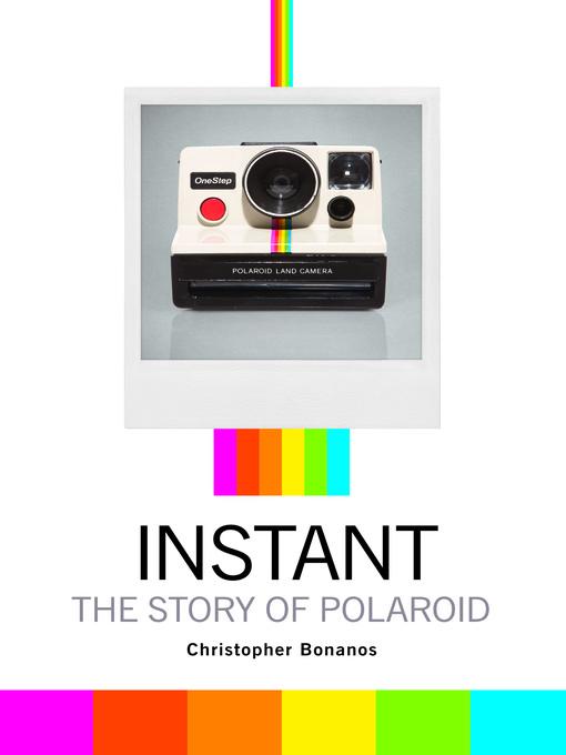 Title details for Instant by Christopher Bonanos - Wait list