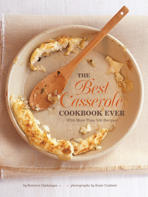 Title details for The Best Casserole Cookbook Ever by Beatrice Ojakangas - Wait list