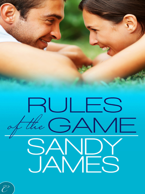Title details for Rules of the Game by Sandy James - Available