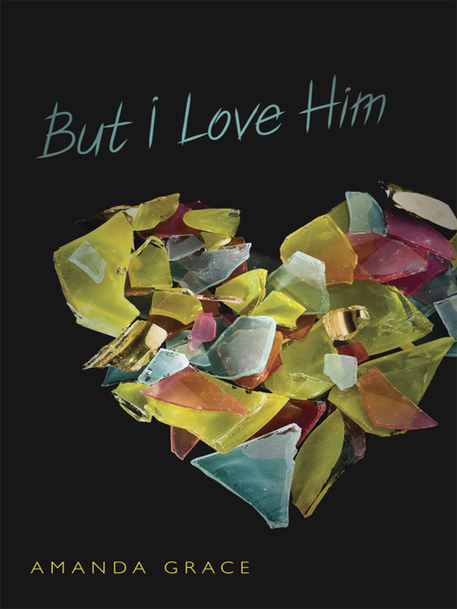 Title details for But I Love Him by Amanda Grace - Wait list