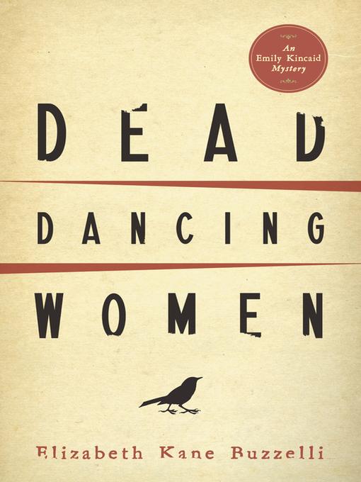 Title details for Dead Dancing Women by Elizabeth Kane Buzzelli - Available