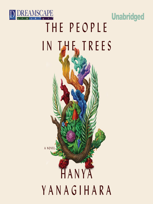 Title details for The People in the Trees by Hanya Yanagihara - Available