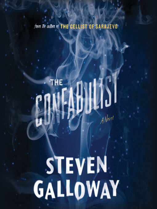 Title details for The Confabulist by Steven Galloway - Available