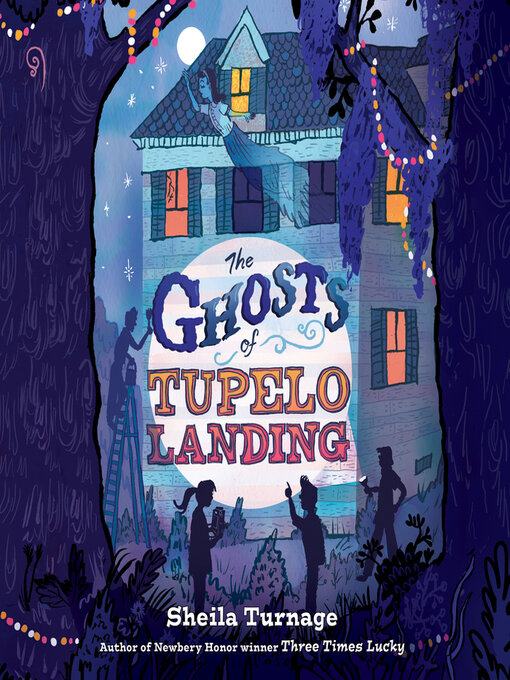 Title details for The Ghosts of Tupelo Landing by Sheila Turnage - Available