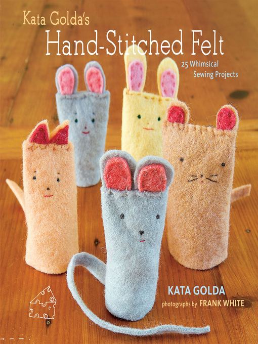 Title details for Kata Golda's Hand-Stitched Felt by Kata Golda - Available