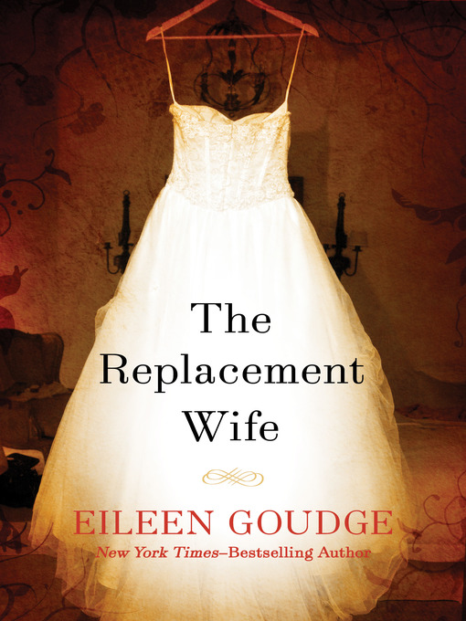 Title details for The Replacement Wife by Eileen Goudge - Available