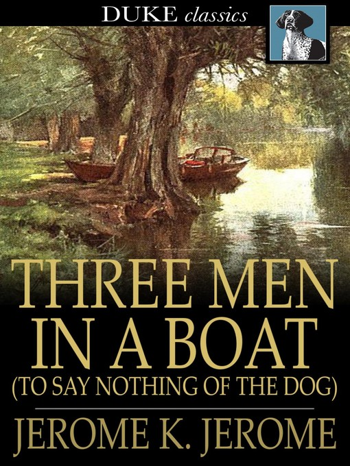 Title details for Three Men in a Boat: (To Say Nothing of the Dog) by Jerome K. Jerome - Wait list