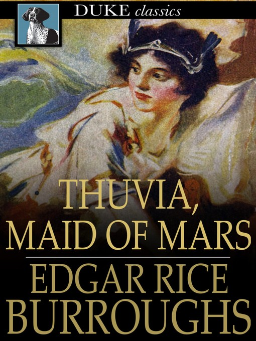 Title details for Thuvia, Maid of Mars by Edgar Rice Burroughs - Wait list