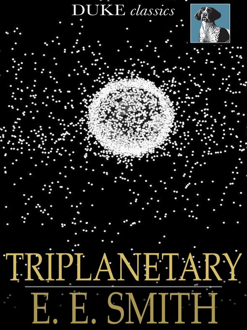 Title details for Triplanetary by E. E. Smith - Wait list
