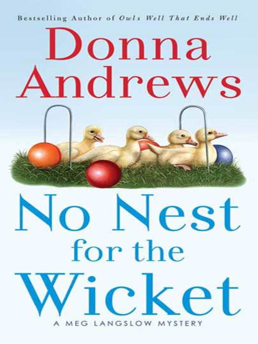 Title details for No Nest for the Wicket by Donna Andrews - Available
