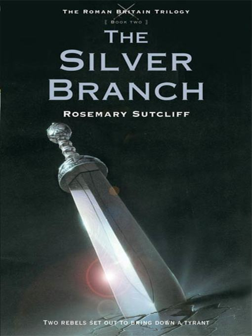 Title details for The Silver Branch by Rosemary Sutcliff - Wait list