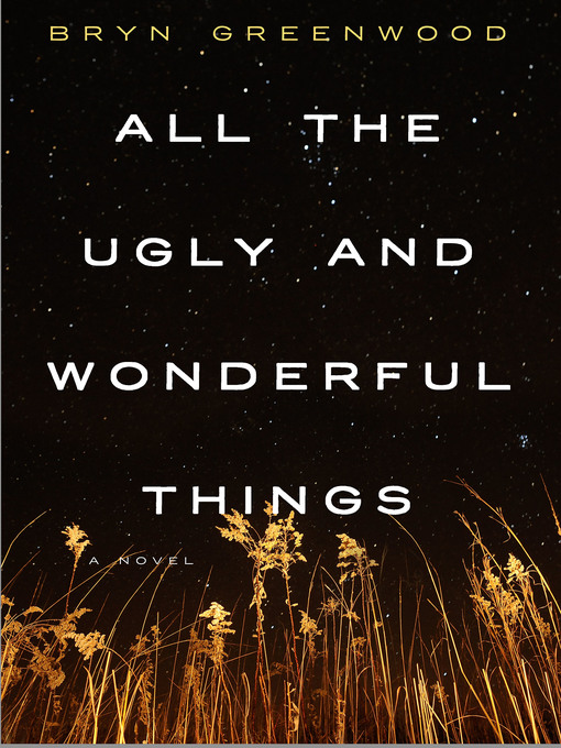 Title details for All the Ugly and Wonderful Things by Bryn Greenwood - Wait list