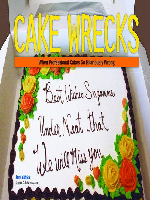 Title details for Cake Wrecks by Jen Yates - Available