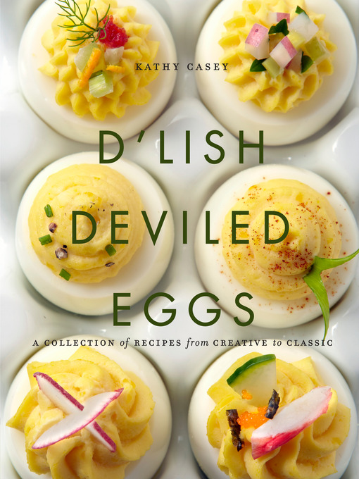 Title details for D'Lish Deviled Eggs by Kathy Casey - Available