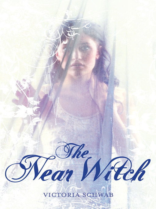 Title details for The Near Witch by Victoria Schwab - Available
