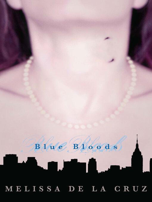 Title details for Blue Bloods by Melissa de la Cruz - Available