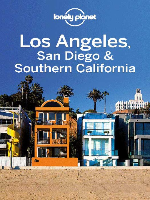 Title details for Los Angeles, San Diego & Southern California Travel Guide by Lonely Planet - Available