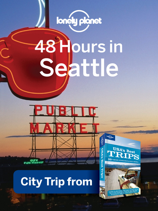 Title details for 48 Hours in Seattle by Lonely Planet - Available