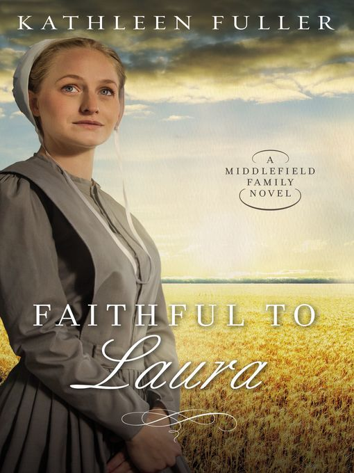 Title details for Faithful to Laura by Kathleen Fuller - Available