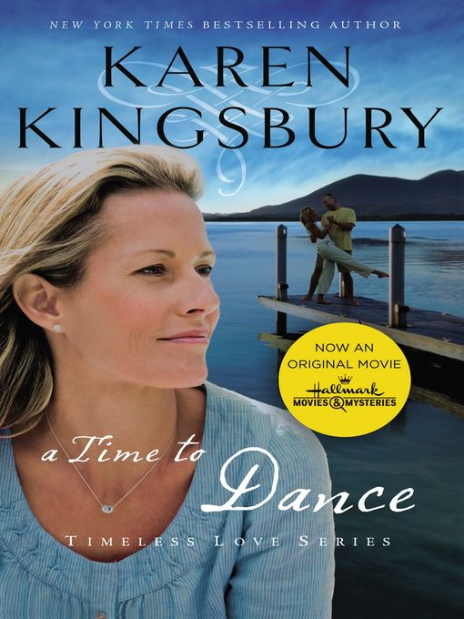Title details for A Time to Dance by Karen Kingsbury - Available