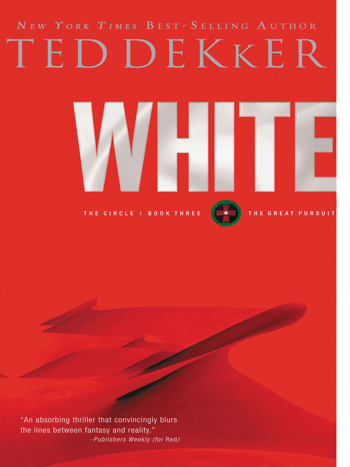 Title details for White by Ted Dekker - Available