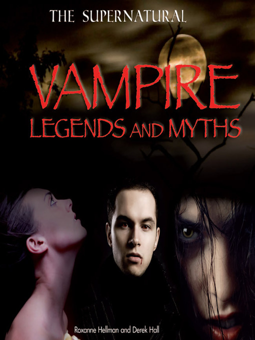 Title details for Vampire Legends and Myths by Roxanne Hellman - Available