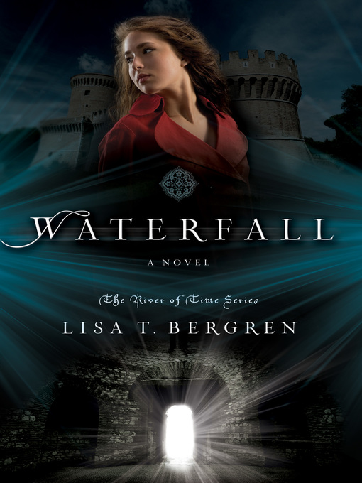 Title details for Waterfall by Lisa T. Bergren - Available
