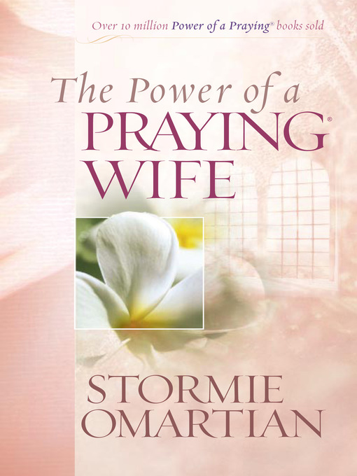 Title details for The Power of a Praying® Wife by Stormie Omartian - Wait list