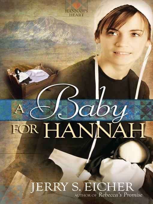 Title details for A Baby for Hannah by Jerry S. Eicher - Available