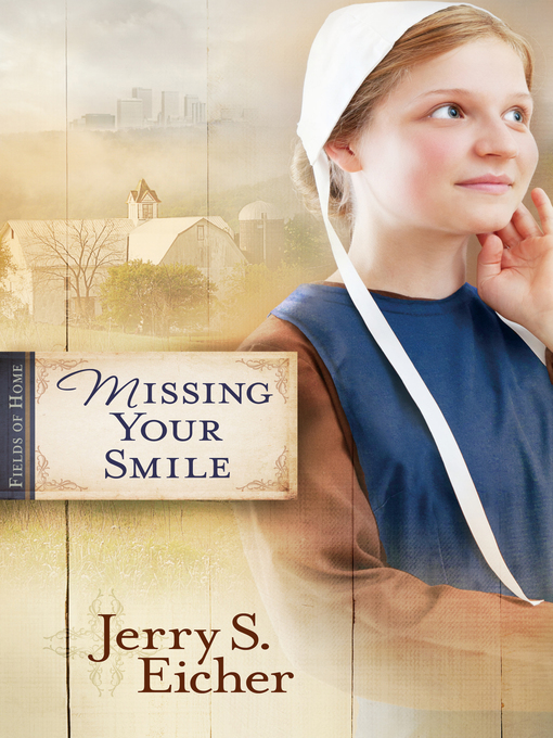Title details for Missing Your Smile by Jerry S. Eicher - Available