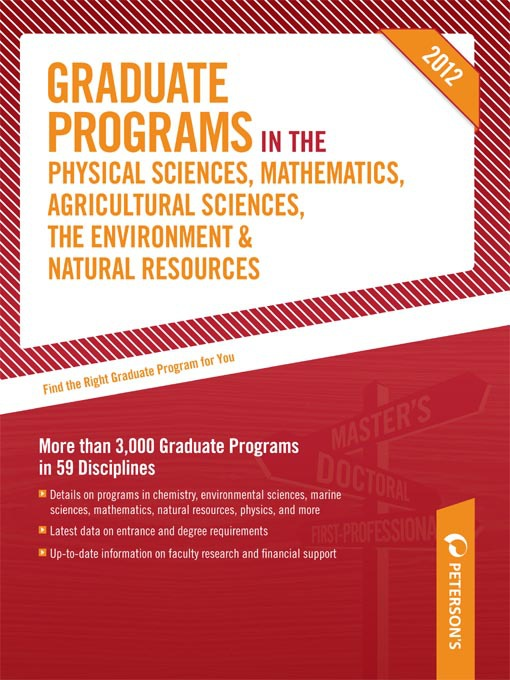 Title details for Peterson's Graduate Programs in the Physical Sciences, Mathematics, Agricultural Sciences, the Environment & Natural Resources 2012 by Peterson's - Available