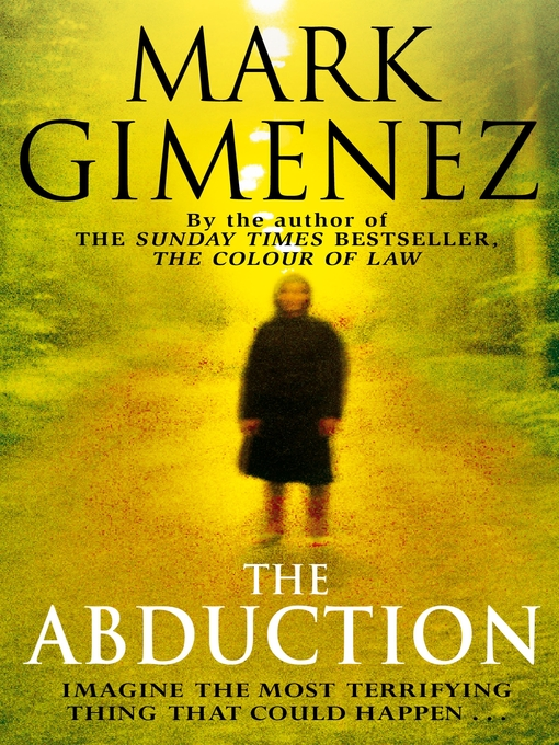 Title details for The Abduction by Mark Gimenez - Available