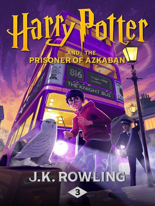 Title details for Harry Potter and the Prisoner of Azkaban by J.K. Rowling - Wait list