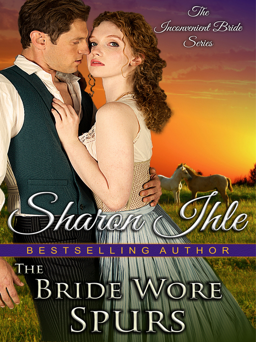 Title details for The Bride Wore Spurs by Sharon Ihle - Available
